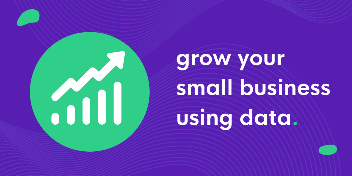 grow your small business using data